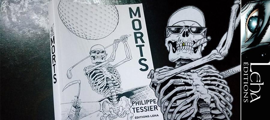 """chronique littéraire sur le livre """"Morts"""" de Philippe Tessier"""